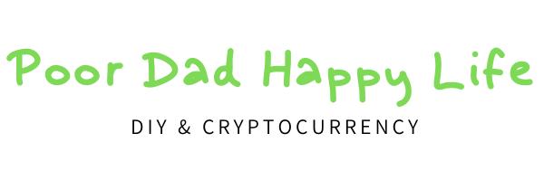 Poor Dad Happy Life -DIY & CRYPTOCURRENCY blog-